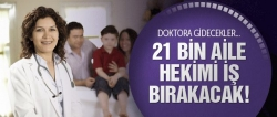 21 bin aile hekimi iş bırakacak