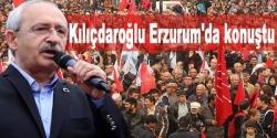 Kılıçdaroğlu, Erzurum'da konuştu!