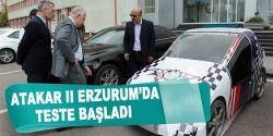 Atakar II Erzurum'da teste başladı