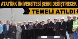 Atatürk Üniversitesi Erzurum'u değiştirecek!