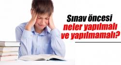 Sınav öncesi neler yapılmalı, neler yapılmamalı?