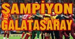 Ve şampiyon Galatasaray