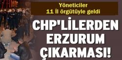 Erzurum a CHP çıkarması