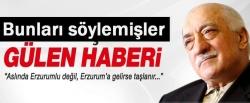 Gülen Erzurum'a gelirse taşlanır