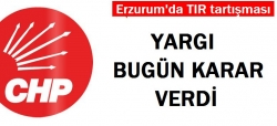 CHP tırına yargıdan ret!