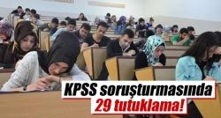 KPSS Soruşturması'nda 29 tutuklama