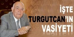 İşte Turgutcan'ın Vasiyeti!