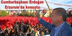 Cumhurbaşkanı Erdoğan Erzurum'da konuştu