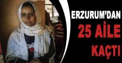 25 Aile Erzurum'dan kaçtı!