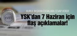 YSK'dan 7 Haziran açıklamaları!