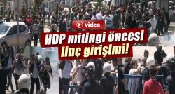 Demirtaş'ın mitingi öncesi olaylar çıktı