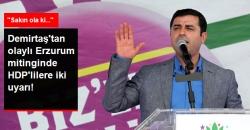 HDP'lileri İki Konuda Uyardı