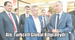 Alâ, Turkcell Global Bilgi'deydi