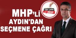 MHP'li aydın'dan seçmene çağrı
