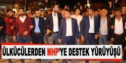 Ülkücülerden MHP destek yürüyüşü