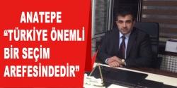 Anatepe Türkiye önemli bir seçim arefesindedir