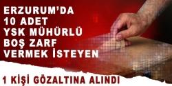 Erzurum'da boş zarfa suçüstü!