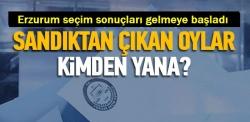 Erzurum seçim sonuçları gelmeye başladı