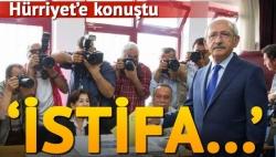 Kılıçdaroğlu: Memnunum, istifa yok