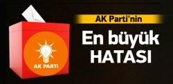 AK Parti'nin en büyük hatası