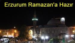 Erzurum Ramazan'a hazır!