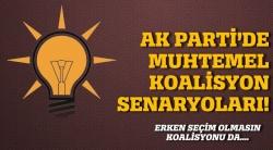 AK Parti'de muhtemel koalisyon senaryoları