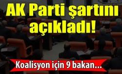 İşte AK Parti'nin şartı!