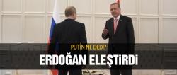 Erdoğan'ın AB sitemine Putin ne dedi