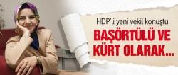 HDP'li başörtülü vekil konuştu!