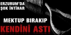 Erzurum'da genç kendini astı!