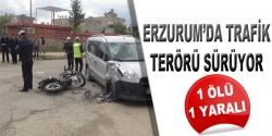 Erzurum'da trafik terörü sürüyor