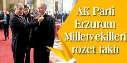 Erzurum Milletvekili Ala rozet taktı!