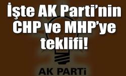 AK Parti'nin MHP ve CHP'ye teklifi