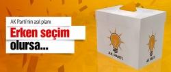 AK Parti'nin şaşırtan erken seçim planı!