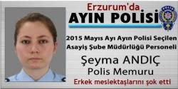 Erzurum'da ayın polisi bir kadın!