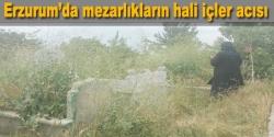 Erzurum'da ara ki mezarını bulasın!