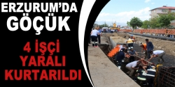 Erzurum'da göçük 4 işçi yaralı kurtarıldı