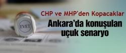 Ankara'da konuşulan çirkin senaryo!