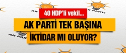 AK Parti tek başına iktidar mı olacak