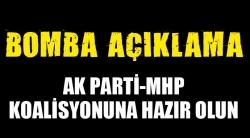 AK Parti-MHP koalisyonuna hazır olun