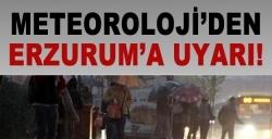 Erzurum bugünde uyarıldı!