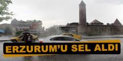 Erzurum'u sel aldı
