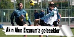 Akın Akın Erzurum'a gelecekler