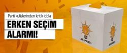 AK Parti'de erken seçim alarmı