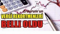 İşte Erzurum'un vergi rekortmenleri!
