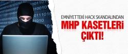Hack skandalından MHP kasetleri çıktı