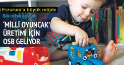 Milli oyuncak şehrimiz Erzurum olacak!