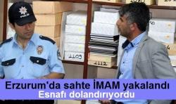 Erzurum'da sahte imam yakalandı