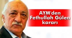Gülen'in başvurusunu 'kabul edilemez' buldu