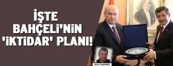 Devlet Bahçeli'nin koalisyon taktiği!